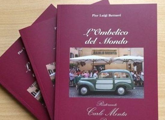 """""""L'Ombelico del Mondo"""" il nuovo libro del Presidente Betturri"""