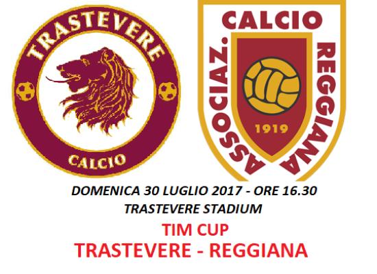 30 LUGLIO 2017 ORE 16.30: TIM CUP AL TRASTEVERE STADIUM!
