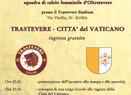 TRASTEVERE – CITTA' DEL VATICANO: AMICHEVOLE DI CALCIO FEMMINILE, IL 6 GIUGNO, ORE 20.30 ALLO STADIUM